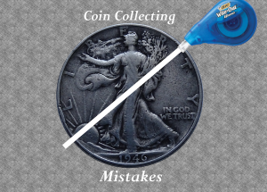 Coin Collecting Mistakes Smaller White Out Avoid